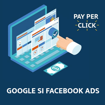Promovare Google si Facebook Ads